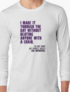 I Made It Through The Day Long Sleeve T-Shirt