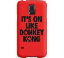 IT'S ON LIKE DONKEY KONG Samsung Galaxy Case/Skin