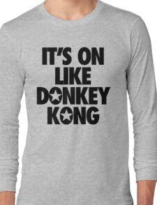 IT'S ON LIKE DONKEY KONG Long Sleeve T-Shirt