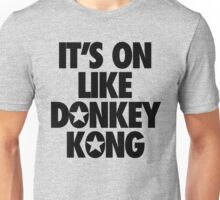 IT'S ON LIKE DONKEY KONG Unisex T-Shirt