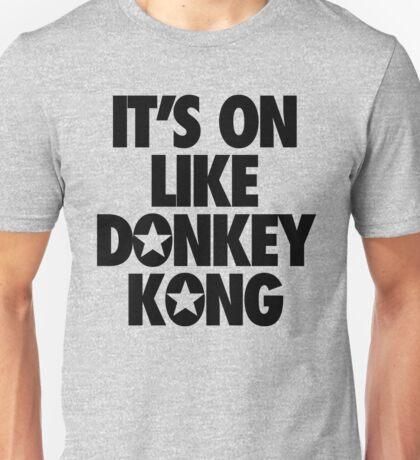 IT'S ON LIKE DONKEY KONG Unisex T-Shirt