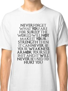 Never Forget Who You Are - Tyrion Lannister Quote Classic T-Shirt