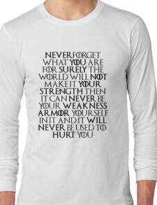 Never Forget Who You Are - Tyrion Lannister Quote Long Sleeve T-Shirt