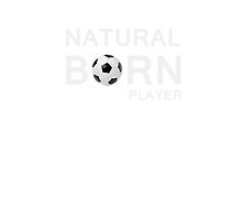 Natural Born Soccer Player by AbrahamMercury