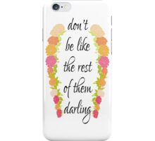 """""""Don't Be Like the Rest of Them"""" Typography iPhone Case/Skin"""