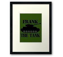 FRANK THE TANK -  A Parody Framed Print