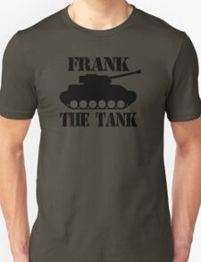 FRANK THE TANK -  A Parody T-Shirt