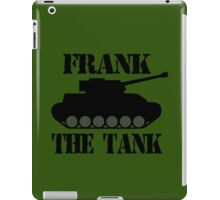 FRANK THE TANK -  A Parody iPad Case/Skin
