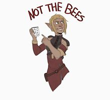 Sera: NOT THE BEES! T-Shirt