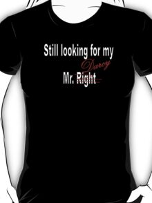 Still looking for my Mr. Darcy T-Shirt