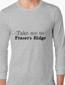 Take me to Fraser's Ridge Long Sleeve T-Shirt