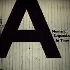 A.2 - A Moment Suspended In Time. by Evan Jones