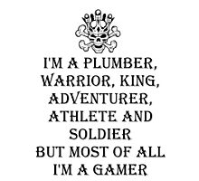 I'm A Gamer Photographic Print
