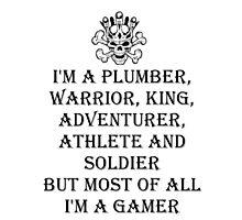 I'm A Gamer Photographic Print