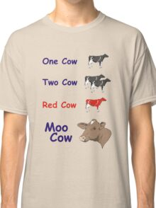One Cow, Two Cow, Red Cow, Moo Cow Classic T-Shirt