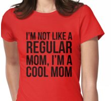 Not Like a Regular Mom Womens Fitted T-Shirt