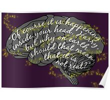 Of course it is happening in your head Harry Poster