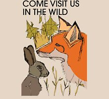 Come Visit Us In The Wild Unisex T-Shirt