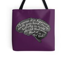 """Of course it is happening inside your head..."" Tote Bag"