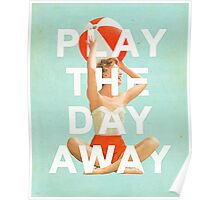 Play The Day Away Poster