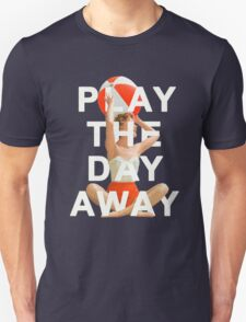Play The Day Away Unisex T-Shirt