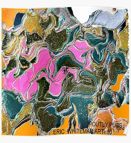 ( POUTLY PUSS )  ERIC  WHITEMAN ART Poster