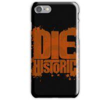 Die Historic iPhone Case/Skin
