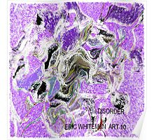 ( DISORDER )   ERIC WHITEMAN  ART  Poster