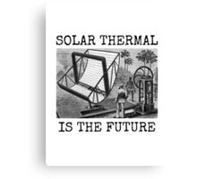 SOLAR THERMAL IS THE FUTURE Canvas Print