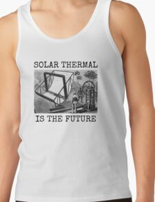 SOLAR THERMAL IS THE FUTURE Tank Top