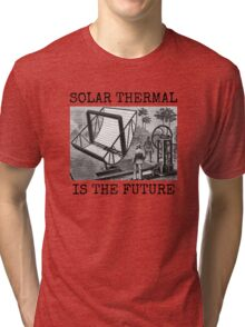 SOLAR THERMAL IS THE FUTURE Tri-blend T-Shirt
