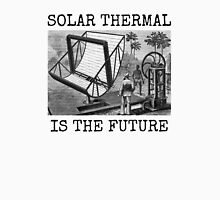 SOLAR THERMAL IS THE FUTURE Unisex T-Shirt