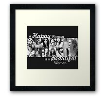 a Happy woman is a Beautiful woman Framed Print