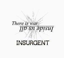 War Inside- Insurgent Unisex T-Shirt