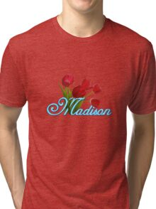 Madison With Red Tulips and Neon Blue Script Tri-blend T-Shirt