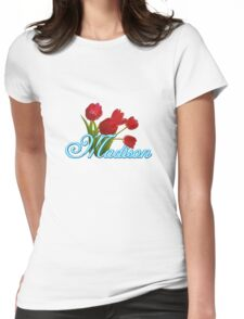 Madison With Red Tulips and Neon Blue Script Womens Fitted T-Shirt