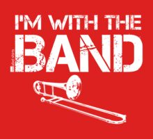 I'm With The Band - Trombone (White Lettering) Kids Clothes