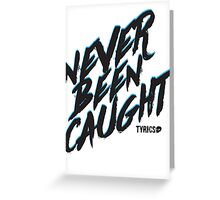 Never Been Caught - 5SOS Greeting Card