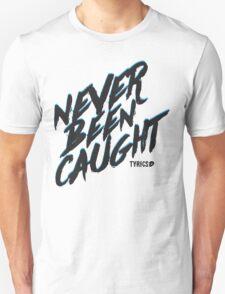 Never Been Caught - 5SOS Unisex T-Shirt