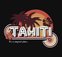Tahiti. It's a Magical Place by rexraygun