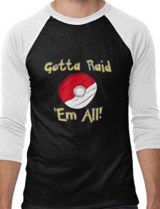 Gotta Raid 'Em All! Men's Baseball ¾ T-Shirt