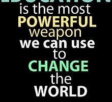 education is the most powerful weapon we can use to change the world by trendz
