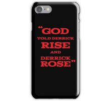 Derrick Rose - God Told Derrick To Rise  iPhone Case/Skin