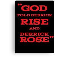 Derrick Rose - God Told Derrick To Rise  Canvas Print