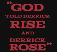 Derrick Rose - God Told Derrick To Rise  by Givens87