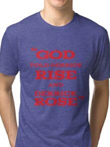 Derrick Rose - God Told Derrick To Rise  Tri-blend T-Shirt