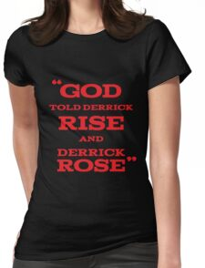 Derrick Rose - God Told Derrick To Rise  Womens Fitted T-Shirt