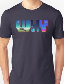 Why - Airshow Performers Design T-Shirt