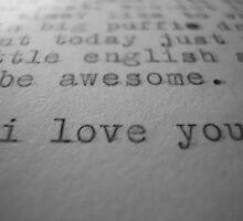 i love you... by Chloe  McGrath