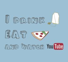 I drink tea, eat pizza and watch Youtubers - 01 Kids Tee
